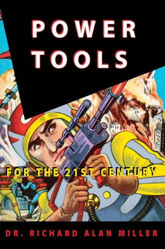 Power Tools for the 21st Century: Dr. Richard Alan