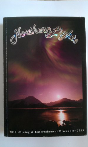 9780988339002: 2012-2013 Northern Lights - A Dine Out & Entertainment Discount Book 31st Ed