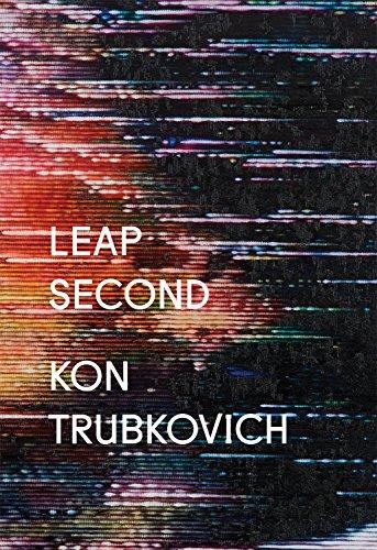 Kon Trubkovich: Leap Second: Trubkovich, Konstantin