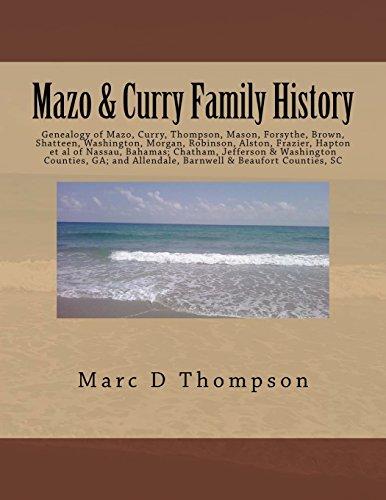 9780988344075: Genealogy of Mazo, Curry, Thompson, Mason, Forsythe, Brown, Shatteen, Washington, Morgan, Robinson, Alston, Frazier, Hapton et al: Thompson Family ... Allendale, Barnwell & Beaufort Counties, SC