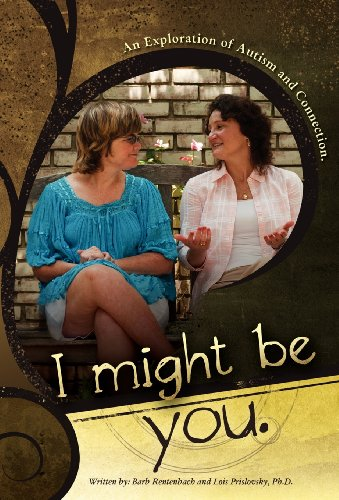 9780988344907: I Might Be You: An Exploration of Autism and Connection