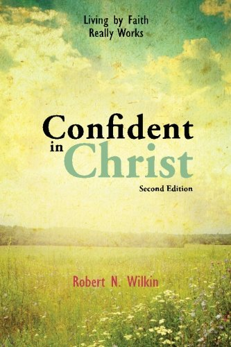 9780988347274: Confident in Christ: Living By Faith Really Works (Second Edition)