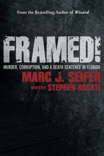 9780988349452: Framed!: Murder, Corruption, and a Death Sentence in Florida