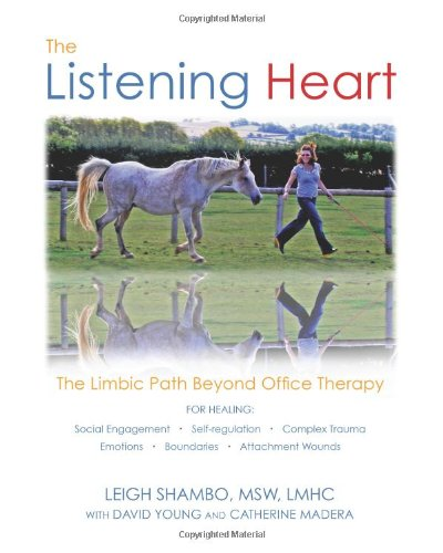 9780988351400: The Listening Heart: The Limbic Path Beyond Office Therapy