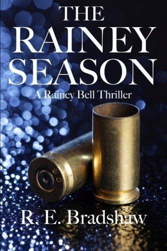 The Rainey Season: A Rainey Bell Thriller: R. E. Bradshaw