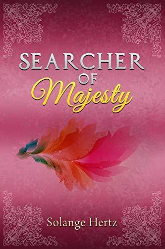 Searcher of Majesty: Solange Hertz