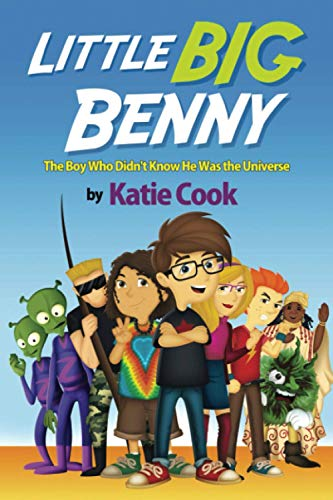 9780988355408: Little Big Benny: The Boy Who Didn't Know He Was the Universe