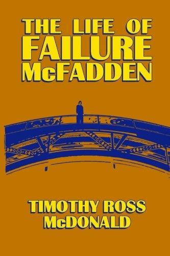 The Life of Failure McFadden: McDonald, Timothy Ross