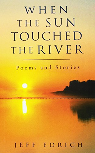 9780988358928: When The Sun Touched The River