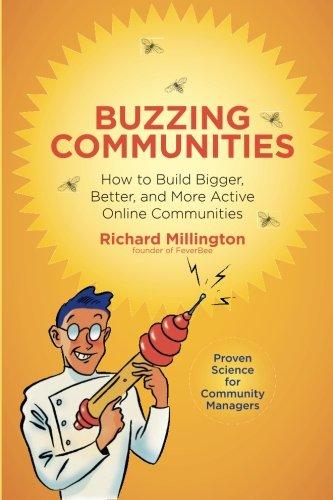 9780988359901: Buzzing Communities: How to Build Bigger, Better, and More Active Online Communities