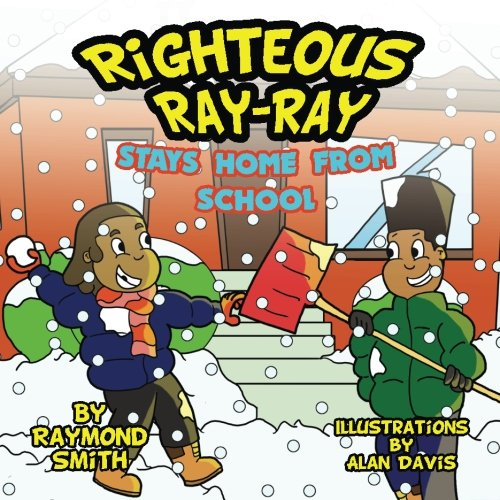 Righteous Ray-Ray Stays Home From School: Raymond Smith