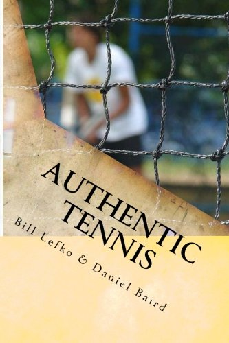 9780988364806: Authentic Tennis