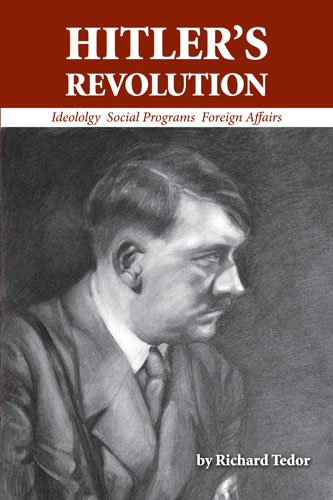 9780988368200: HITLER'S REVOLUTION - IDEOLOLGY SOCIAL PROGRAMS FOREIGN AFFAIRS