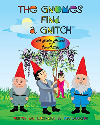 9780988371064: THE GNOMES FIND A GNITCH with Hidden Animals and Camo-Critters