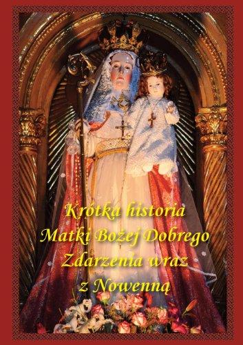 Krótka historia Matki Bozej Dobrego Zdarzenia wraz: Urrarte SJ, Jose