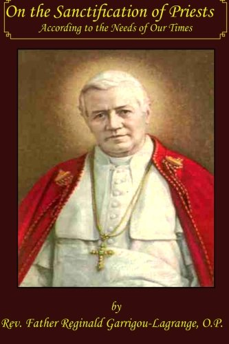 On the Sanctification of Priests According to the Needs of Our Times: Rev. Reginald ...
