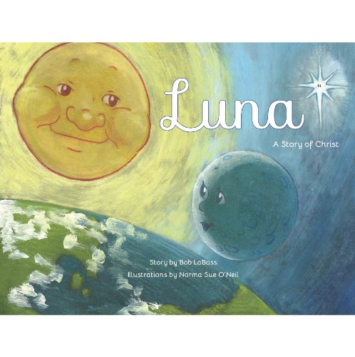9780988375147: Luna - A Story of Christ