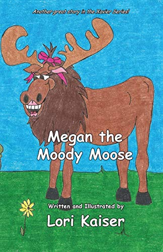 Megan the Moody Moose: Lori Kaiser