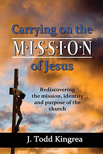 9780988380912: Carrying on the Mission of Jesus: Rediscovering the mission, identity and purpose of the church