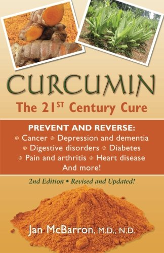 9780988386631: Curcumin: The 21st Century Cure