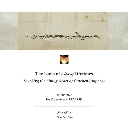 9780988387300: The Lama of Many Lifetimes: Touching the Living Heart of Garchen Rinpoche (Book One - The Early Years 1937-1958)