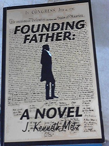 9780988390102: Founding Father: A Novel