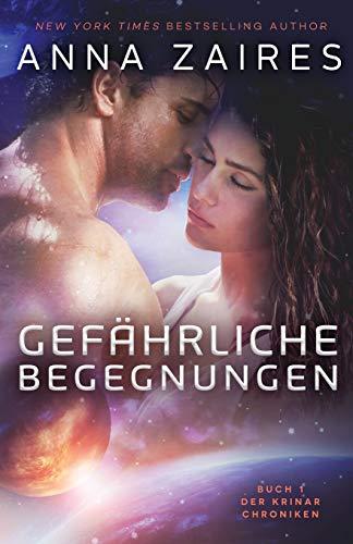 9780988391376: Gefährliche Begegnungen: Buch 1 der Krinar Chroniken: Volume 1