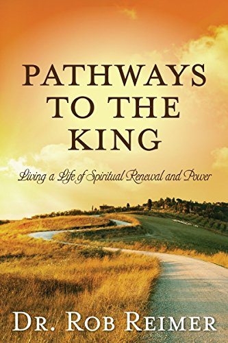 9780988396203: Pathways to the King: Living a Life of Spiritual Renewal and Power