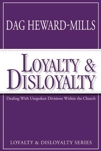 Loyalty and Disloyalty: Dealing with Unspoken Divisions: Heward-Mills, Dag