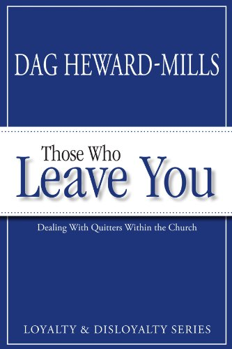 9780988396241: Those Who Leave You: Dealing with Quitters Within the Church (Loyalty & Disloyalty)