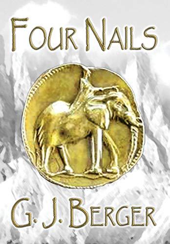 Four Nails: Berger, G. J.