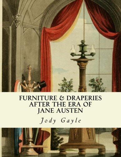 9780988400108: Furniture and Draperies After the Era of Jane Austen: Ackermann's Repository of Arts