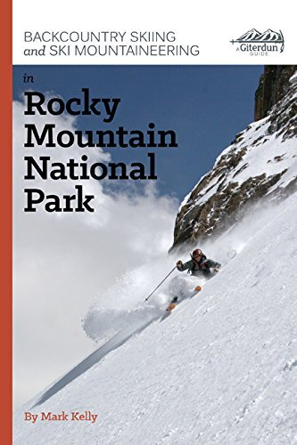 9780988401211: Backcountry Skiing and Ski Mountaineering in Rocky Mountain National Park by Mark Kelly (2013-08-02)