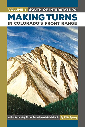 9780988401228: MakingTurns in Colorados Front Range Volume 1: South of Interstate 70