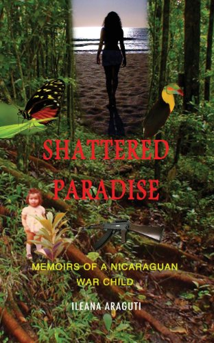 9780988402539: Shattered Paradise: Memoirs of a Nicaraguan War Child