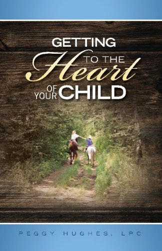Getting To The Heart Of Your Child: Peggy Hughes