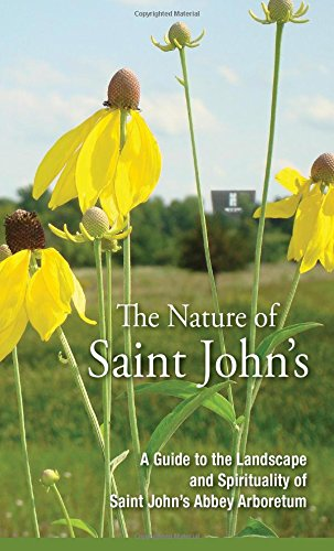 The Nature of Saint John's: A Guide to the Landscape and Spirituality of the Saint John's...