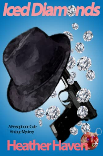 9780988408678: Iced Diamonds: Formerly Persephone Cole and the Christmas Killings Conundrum (The Persephone Cole Vintage Mysteries) (Volume 2)