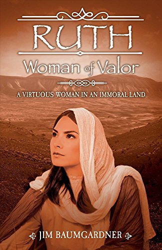 9780988410756: Ruth - Woman of Valor: A Virtuous Woman in an Immoral Land