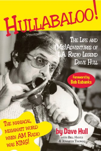 9780988412606: Hullabaloo!: The Life and (Mis)Adventures of L.A. Radio Legend Dave Hull