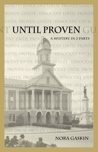 9780988416406: Until Proven: A Mystery in Two Parts