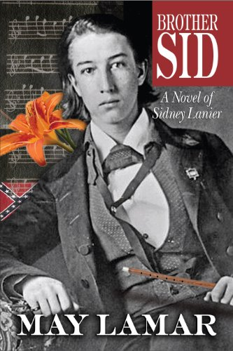 Brother Sid: A Novel of Sidney Lanier: May Lamar