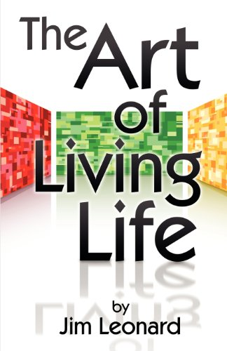 The Art of Living Life: Jim Jr. Leonard