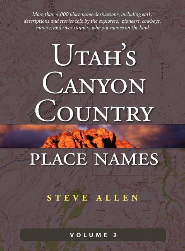 9780988420083: Utah's Canyon Country Place Names, Vol. 2