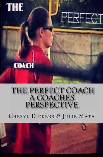 The Perfect Coach: A Coaches Perspective: Cheryl Dickens