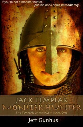 9780988425903: Jack Templar Monster Hunter: The Templar Chronicles: Book One