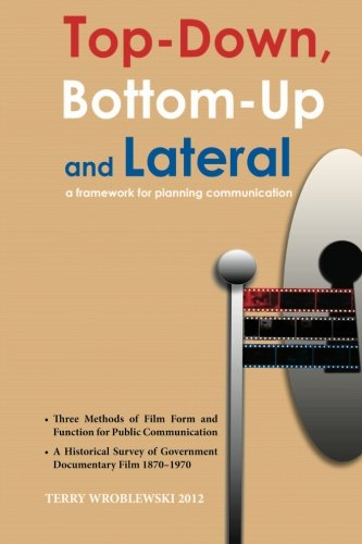 9780988429307: Top-Down, Bottom-Up and Lateral: A Framework for Planning Communication