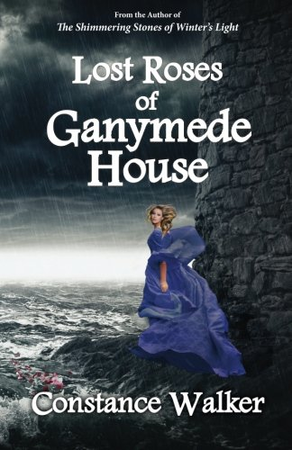 9780988430778: Lost Roses of Ganymede House