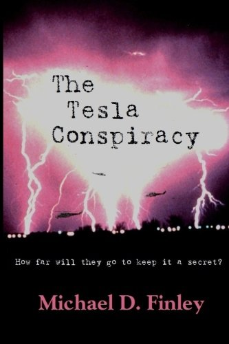 9780988435018: The Tesla Conspiracy: How far will they go to keep it a secret?
