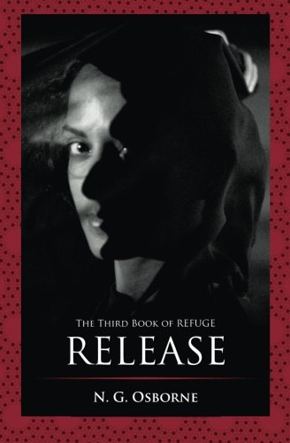 9780988437142: Release: The Third Book of Refuge (Volume 3)